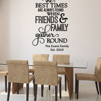 The Best Times Are Found When Friends And Family Gather Round Personalized Custom Name Quote Vinyl Wall Decal Sticker