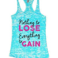Nothing To Lose Everything To Gain Burnout Tank Top By Womens Tank Tops
