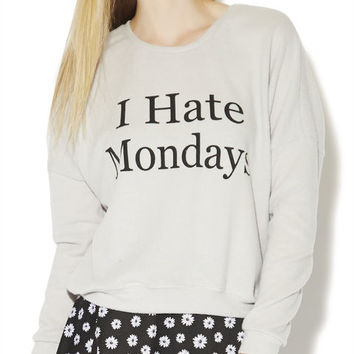 I Hate Mondays Sweatshirt | WEt Seal