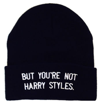 BUT YOU'RE NOT HARRY STYLES BEANIE