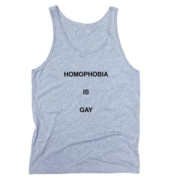 Homophobia Is Gay Tank Top