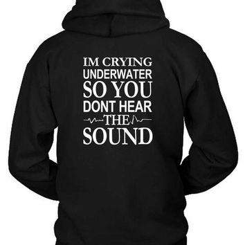 ONETOW Pierce The Veil Quote Im Crying Underwater Hoodie Two Sided