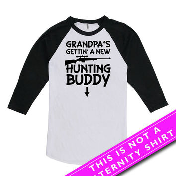 Pregnancy Announcement Shirt Gifts For Expecting Mothers Grandpa's Gettin' A New Huntin' Buddy American Apparel Unisex Raglan MAT-596