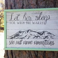 "Joyful Island Creations ""Let her sleep for when she wakes she will move mountains"" wood sign, girl nursery sign, girls room sign, mint decor"