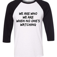 """Zayn Malik """"I Won't Mind - We are who we are when no one's watching"""" Baseball Tee"""