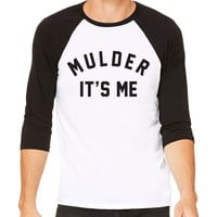 Fox Mulder Baseball Tee - Mulder It's Me - X-Files Shirt; I Want To Believe; Fans TV Show Gift 90s