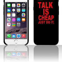 TALK IS CHEAP. JUST DO IT 5 5s 6 6plus phone cases