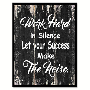 Work hard in silence let your success make the noise Motivational Quote Saying Canvas Print with Picture Frame Home Decor Wall Art