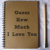 Guess how much I love you - 5 x 7 journal