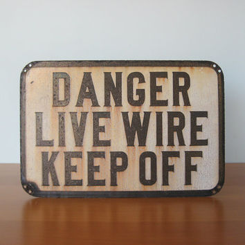 Vintage Danger Live Wire - Keep Off Sign - Factory Signage