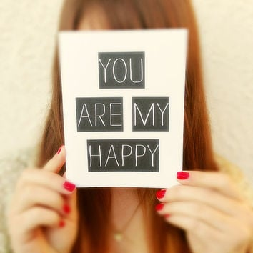 "Thinking of you Card. ""You are my Happy"" Blank Card. Greeting Card. Father's Day Card. I love you Card. Statement Cards."