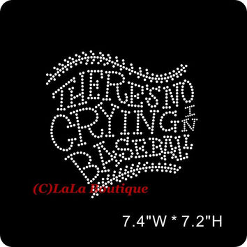 There's no crying baseball Iron on hot fix Rhinestone Transfer - fan, mom Baseball - hotfix team school design - spirit shirts tees