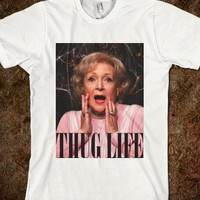 Betty White Thug Life