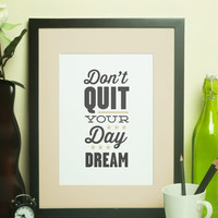 Custom Home Decor- Don't Quit Your Day Dream Office Wall Art