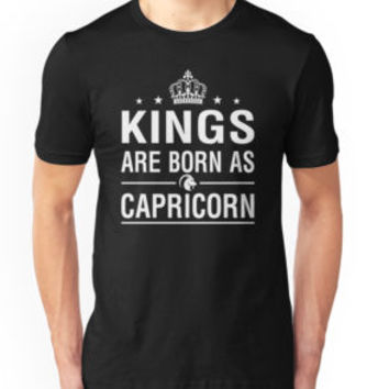 'Kings Are Born As Capricorn' T-Shirt by teelover91