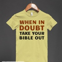 Take Your Bible Out-Female Dijon T-Shirt