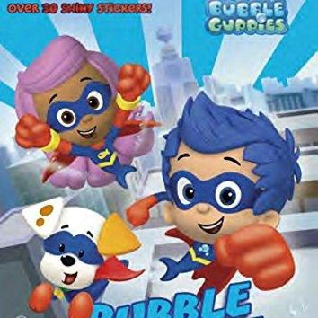 Bubble Power! Bubble Guppies. Step into Reading