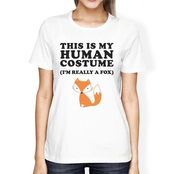 This Is My Human Costume Fox Womens White Shirt