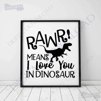 Rawr means I love you in dinosaur Vector Download - Digital File, Vinyl Design Saying, Printable Quotes, jpg png svg pdf, Nursery Clipart