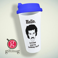 Lionel Richie, Hello, Is It Tea You'Re Looking For Double Wall Plastic Mug