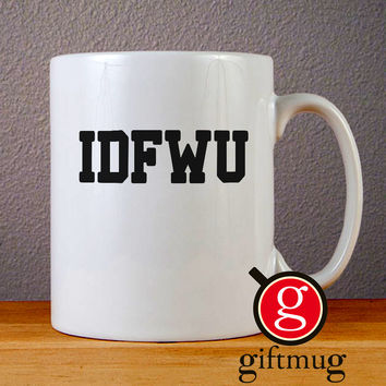 Big Sean IDFWU Ceramic Coffee Mugs