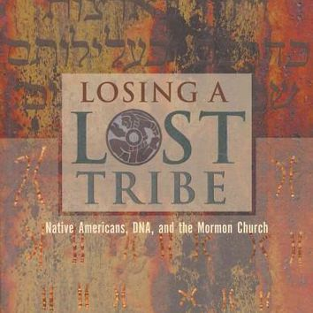 Losing a Lost Tribe: Native Americans, Dna, and the Mormon Church
