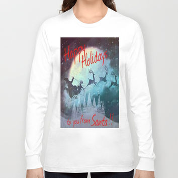 Happy Holidays To You From Santa Long Sleeve T-shirt by Lilbudscorner