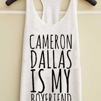 cameron dallas is my boyfriend yuppy shop for Tank top Mens and Girls available S - XXL customized