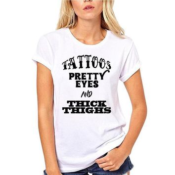 Tattoos Pretty Eyes and Thick Thighs Printed Women's Crew-Neck T-Shirt