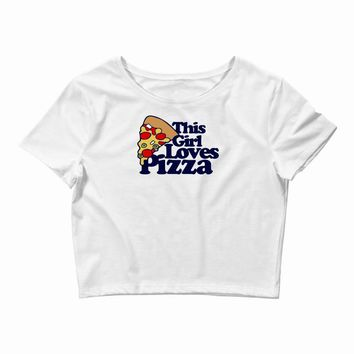 this girl loves pizza Crop Top