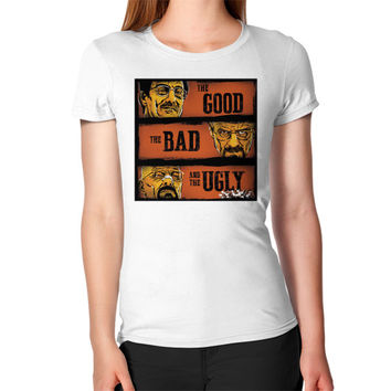 The Good, the Breaking Bad and the Ugly Women's T-Shirt