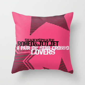 Romeo & Juliet - Star Crossed Lovers - Shakespeare Quote Art typography graphic print Throw Pillow by Immortal Longings