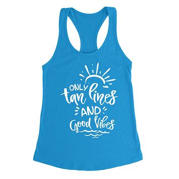 Only tan lines and good vibes  honeymoon  vacation  bachelorette party  Ladies  Racerback Tank Top