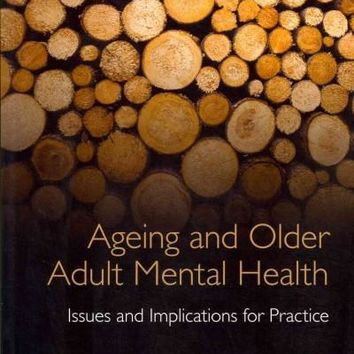 Ageing and Older Adult Mental Health: Issues and Implications for Practice: Ageing and Older Adult Mental Health