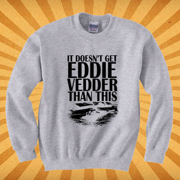 doesn t get eddie vedder than Galaxy Sweater Sweatshirt