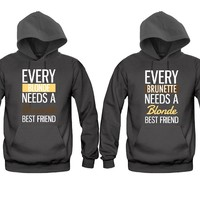 Every Blonde Needs a Brunette Best Friend - Every Brunette Needs a Blonde Best Friend Girl BFFS Hoodies