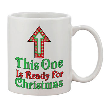 This One Is Ready For Christmas Printed 11oz Coffee Mug