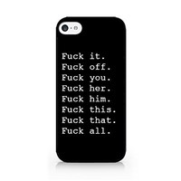 Fuck It. Fuck Off. Fuck You. Fuck Her. Fuck Him. Fuck This. Fuck That. Fuck All - Black - Sassy Quote - Funny Quote - iPhone 6/6S Black Case (C) Andre Gift Shop