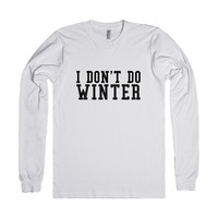 I DON'T DO WINTER LONG SLEEVE
