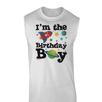 I'm the Birthday Boy - Outer Space Design Muscle Shirt  by TooLoud