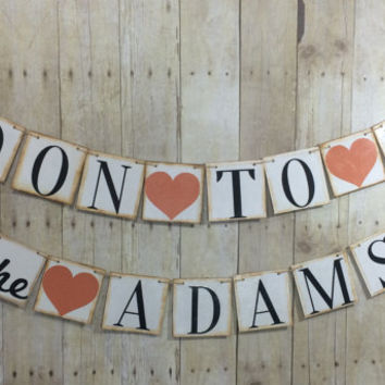 Soon to Be the last name CUSTOM Banner / Wedding Photo Props / Bridal Shower Signs / Baccalaureate Banner