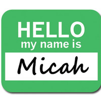 Micah Hello My Name Is Mouse Pad