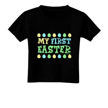 TooLoud My First Easter - Yellow Blue Green Eggs Toddler T-Shirt Dark