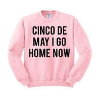 May I Go Home Now Crewneck Sweatshirt