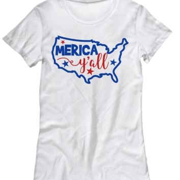 4th of July 'Merica Y'all Women's Shirt