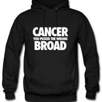Cancer You Picked The Wrong Broad Hoodie