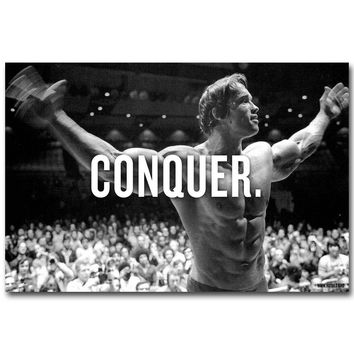 Arnold Schwarzenegger Conquer Motivational Quoted Silk Poster