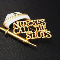 Vintage Danecraft Nurses Call the Shots Brooch Pin