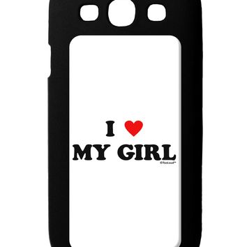I Heart My Girl - Matching Couples Design Galaxy S3 Case  by TooLoud