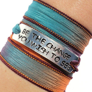 Be The Change You Wish To See Silk Wrap Bracelet Inspirational Words Jewelry With Meaning  Life Yoga Recovery Bohemian Yogi Gift For Her C6